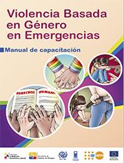 """Portada del manual cuyo título es """"Violencia basada en género en emergencias"""". Contiene 4 imágenes que ilustran los tipos de violencia."""