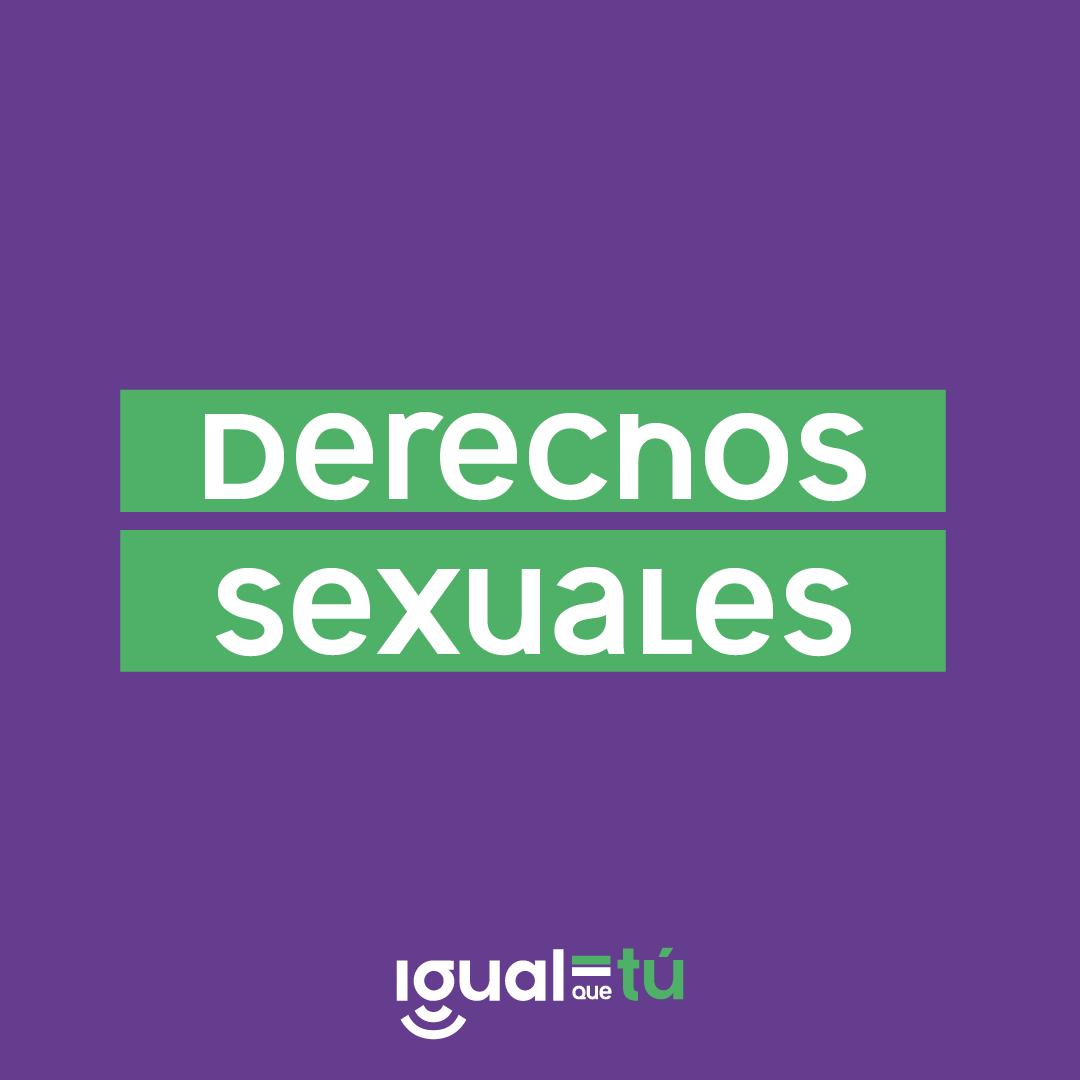 """En la imagen se observa el texto """"Derechos sexuales"""" en letra blanca subrayada en color verde, sobre fondo violeta. Debajo, el logo de Igual que tú."""