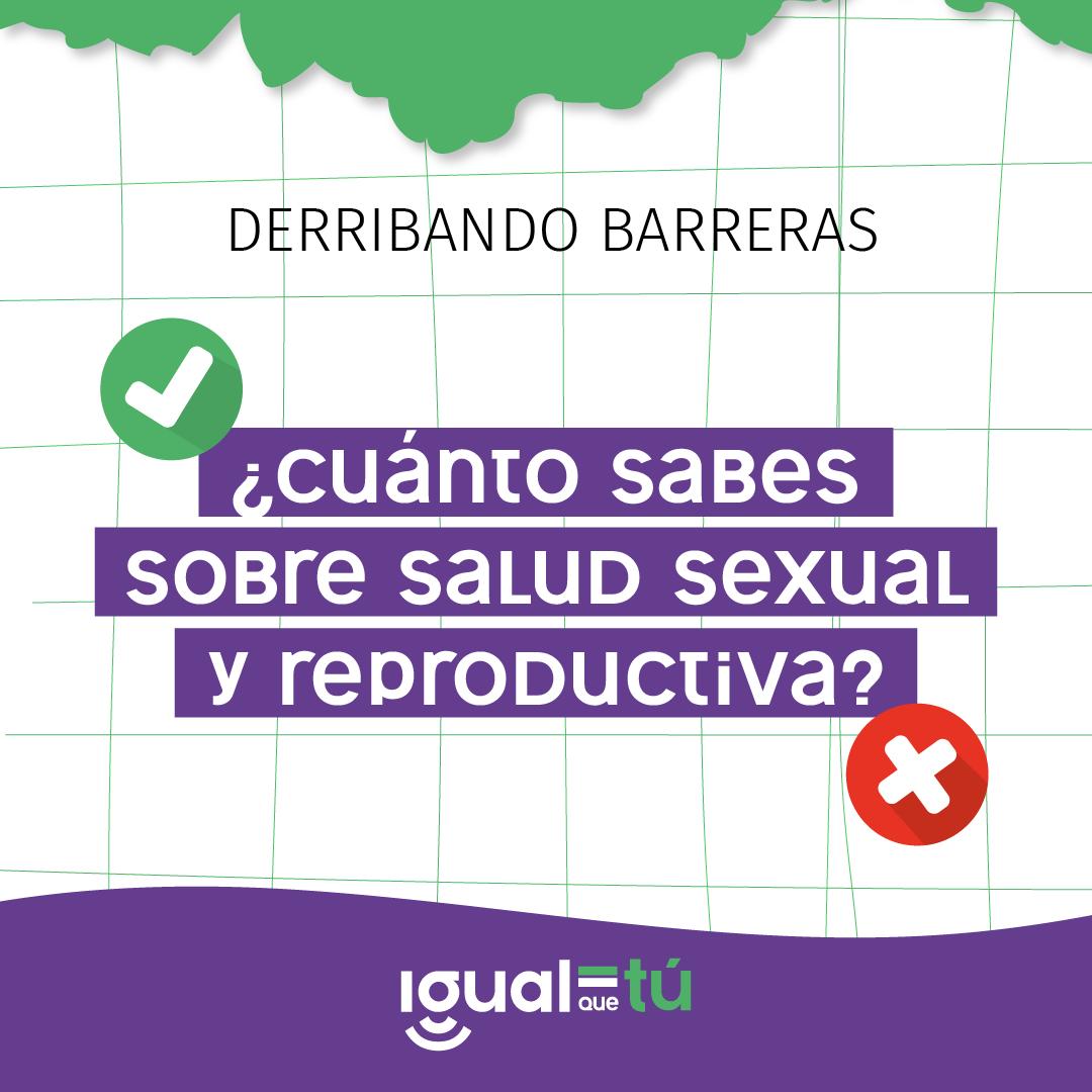 """En el centro de la imagen se observa el texto """"Derribando barreras ¿Cuánto sabes sobre salud sexual y reproductiva?"""" Y sobre este, a la derecha, una tilde en verde, y a la izquierda, una cruz en color rojo."""