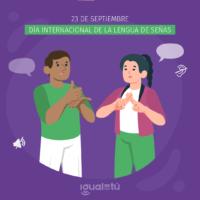 23 de Septiembre, Día Internacional de la Lengua de Señas.