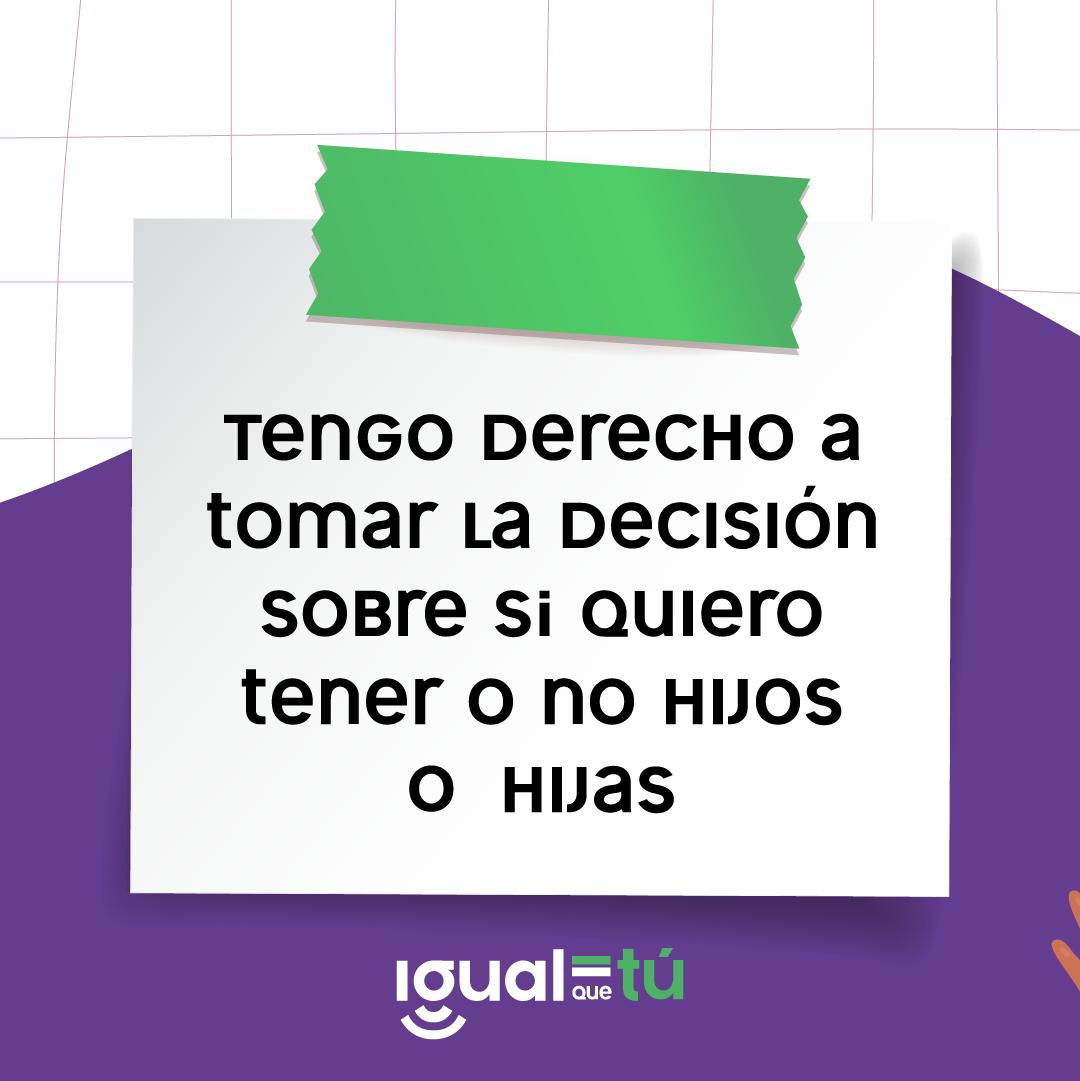 En la imagen se observa la ilustración de una nota con la inscripción: Tengo derecho a tomar la decisión sobre si quiero tener o no hijos o hijas.